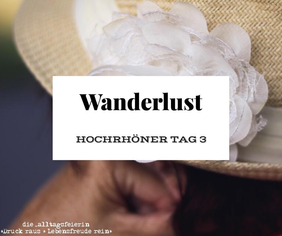 {DIE ALLTAGSFEIERIN UNTERWEGS} * Wanderlust auf dem Hochrhöner Tag 3 *