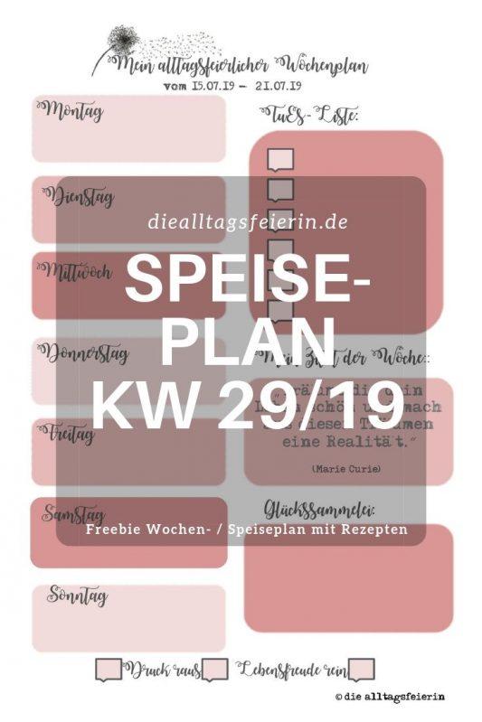 Speiseplan KW 29-19, Freebie, Speiseplan,#diefreitagsfragerei 28-19, Wochenglückrückblick, Wochenendfeierei
