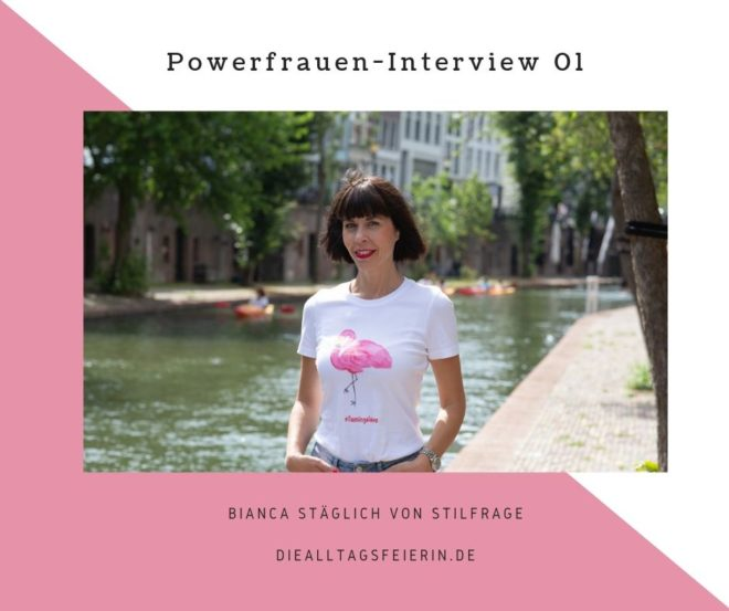 Bianca Stäglich, stilfrage, diealltagsfeierin.de, Power-Frauen-Interview,