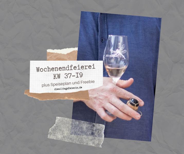 Rheinhessen genießen, Rheinhessenwein, Speiseplan KW37-19, Wochenplan, Freebie zum Ausdrucken, Was koche ich heute'?, Wochenglückrückblick, Wochenendfeierei 37-19,