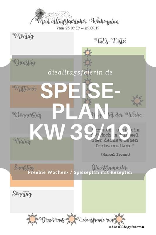 Speiseplan KW39-19, Wochenplan, Freebie zum Ausdrucken, Was koche ich heute'?, Wochenglückrückblick, Wochenendfeierei