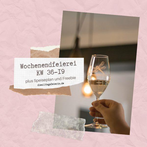 Rheinhessen genießen, Rheinhessenwein, Speiseplan KW37-19, Wochenplan, Freebie zum Ausdrucken, Was koche ich heute'?, Wochenglückrückblick, Wochenendfeierei