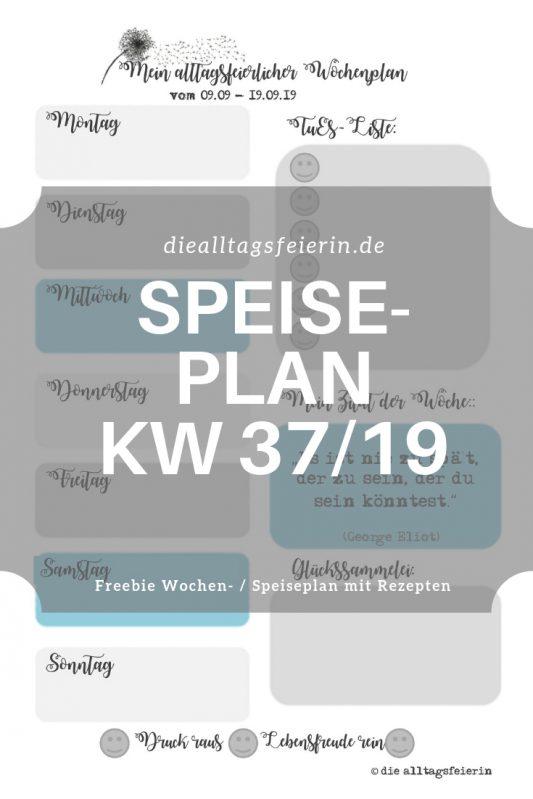Speiseplan KW37-19, Wochenplan, Freebie zum Ausdrucken, Was koche ich heute'?, Wochenglückrückblick, Wochenendfeierei