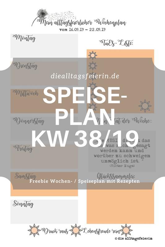 Speiseplan KW38-19, Wochenplan, Freebie zum Ausdrucken, Was koche ich heute'?, Wochenglückrückblick, Wochenendfeierei