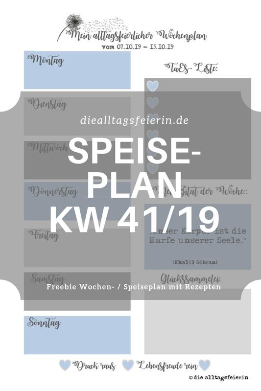 Speiseplan KW41-19, Wochenplan, Freebie zum Ausdrucken, Was koche ich heute'?, Wochenglückrückblick, Wochenendfeierei