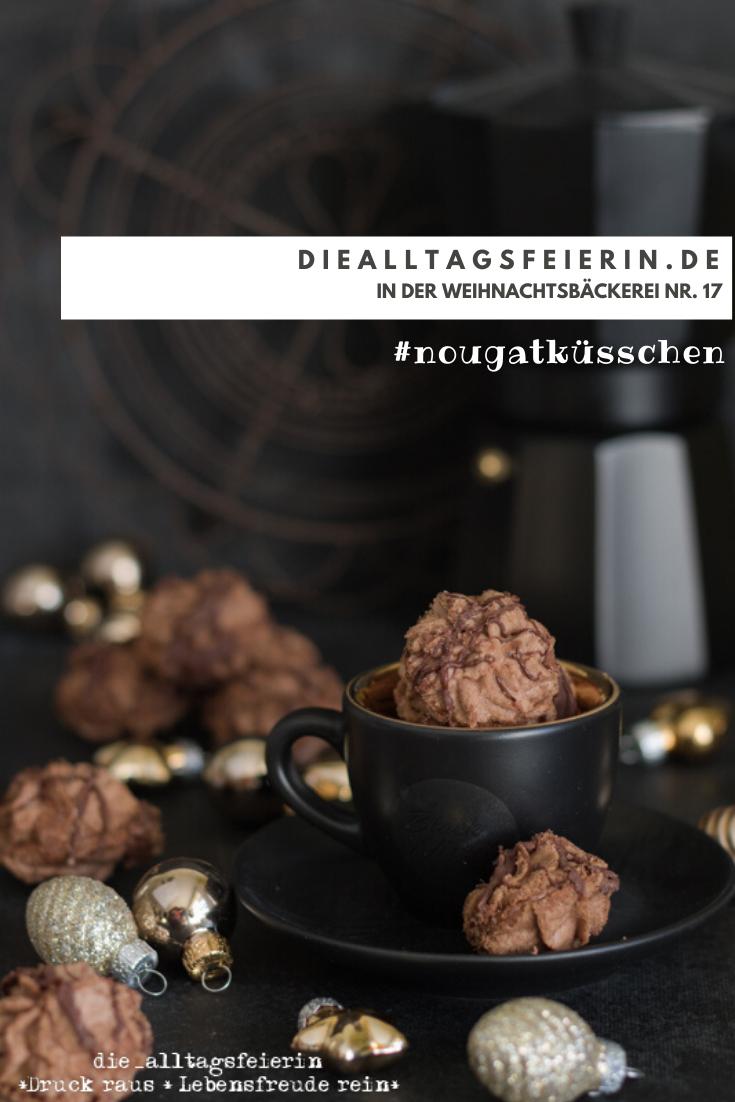Nougat-Küssen, Plätzchenrezept mit Nuss-Nougat, Nougattuffs, diealltagsfeierin.de