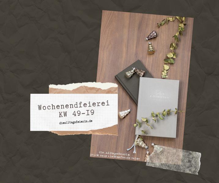 Wochenendfeierei KW49-19, Das 6-Minuten-Tagebuch, diealltagsfeierin.de