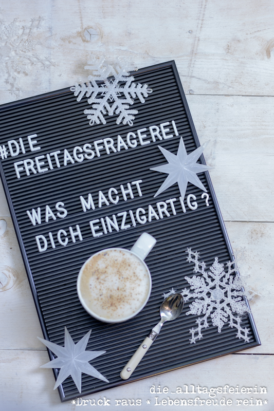 #diefreitagsfragerei, Fragen, Lebensfragen, diealltagsfeierin.de, Wochenendfeierei No 03-20