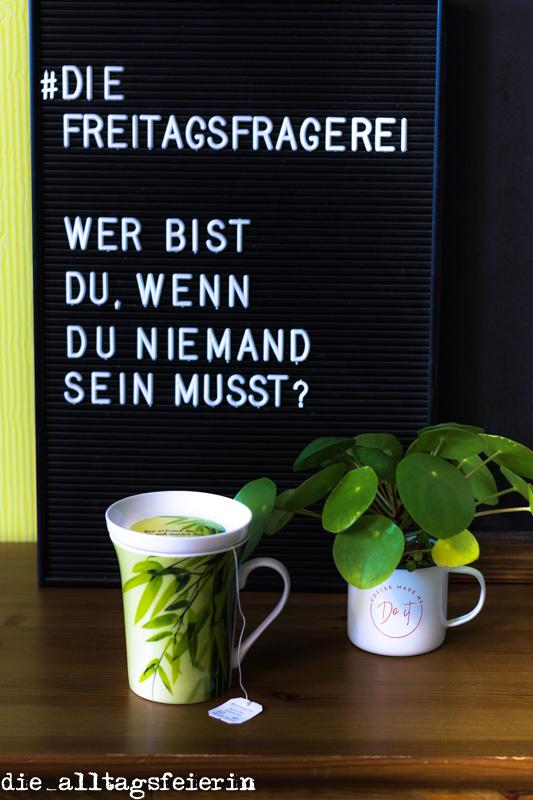#diefreitagsfragerei, Fragen zum Selbstkennenlernen, diealltagsfeierin.de, einfach machen, einfach inspiriert, Wochenendfeierei No 05-20