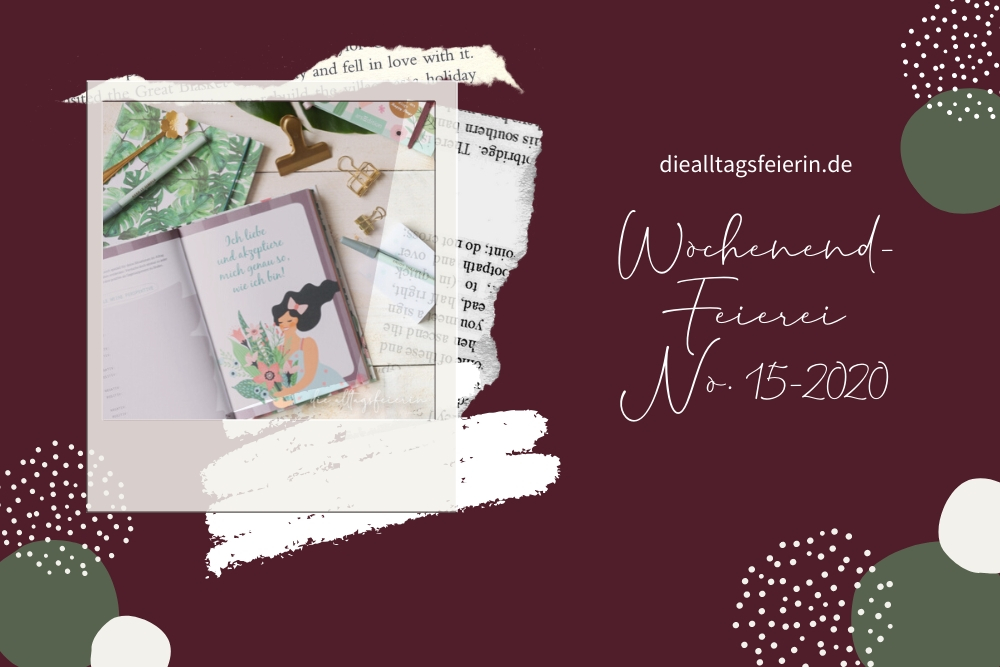 Wochenrückblick No 15-2020, #diefreitagsfragerei, Lieblingsplatz, Teamwork, Familiengeschichten,