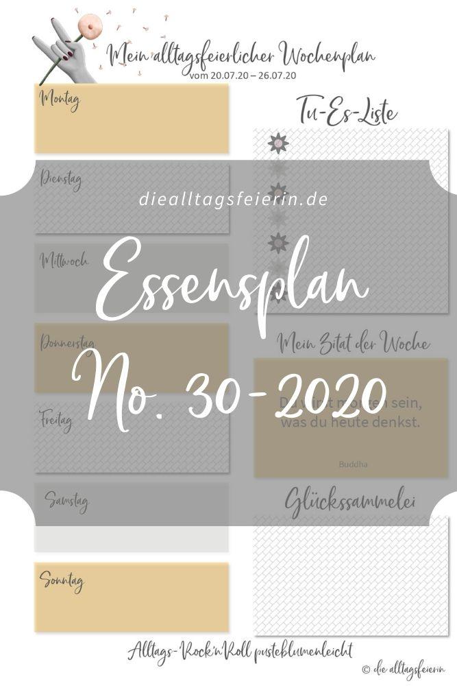 Essensplan No 30-2020 für deine alltagsfeierliche Küche mit den passenden Rezepten und ein Freebie zum Ausdrucken, damit du besser planen kannst. Essensplan No 30-2020