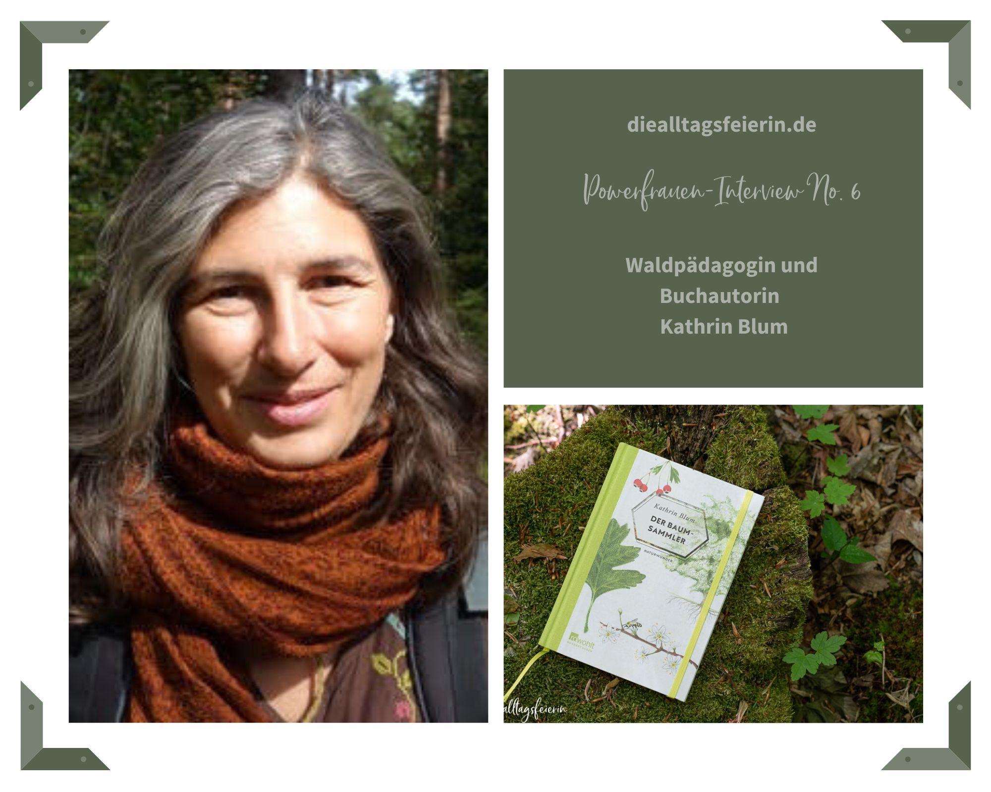 """Wildnispädagogin und Autorin Kathrin Blum, Der Baumsammler"""""""