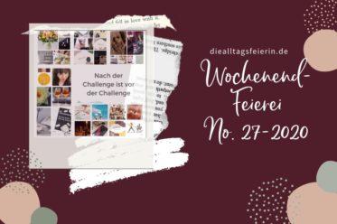 Wochenendfeierei No 27-2020, #alltagsfeierlicherituale, #meinjunimitmir, alltagsfeierliche rituale eine Kooperation zwischen happyritualsblog.de und diealltagsfeierin.de