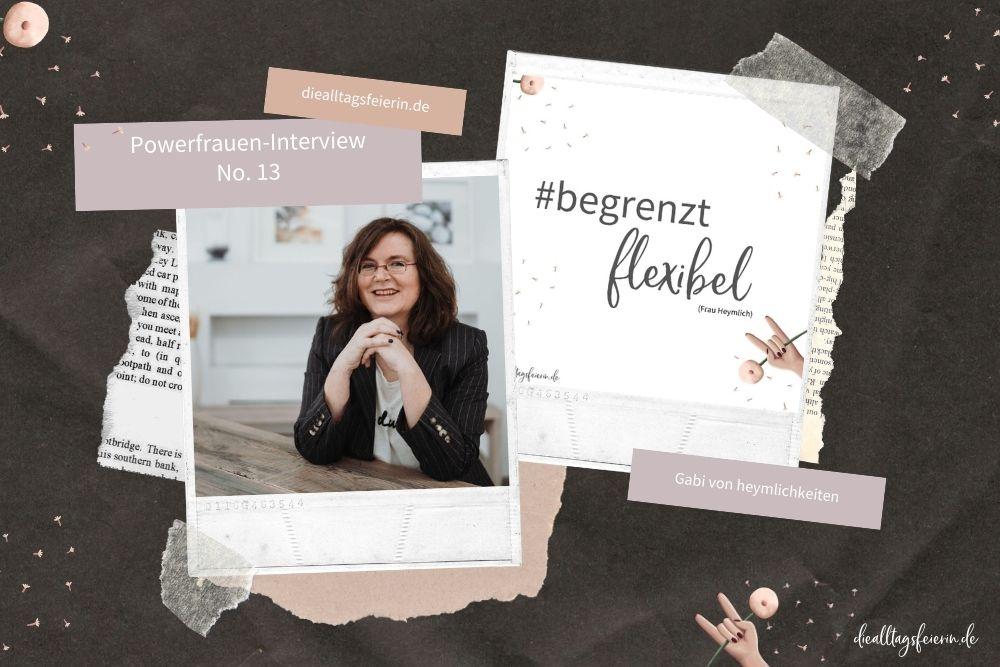 Powerfrauen-Interview No 13 - Gabi von Heymlichkeiten