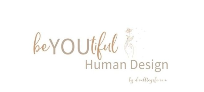 beYOUtiful Human Design by die Alltagsfeierin