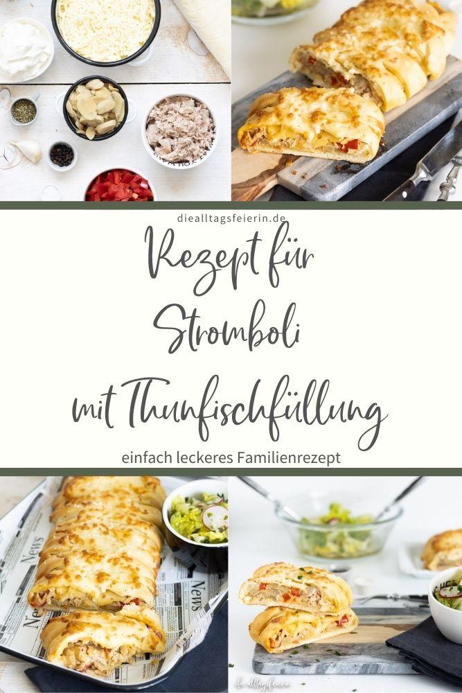 Stromboli mit Thunfischfüllung. Ein Rezept der Kategorie einfach und lecker, mit vielen Variationsmöglichkeiten auf die alltagsfeierin.de