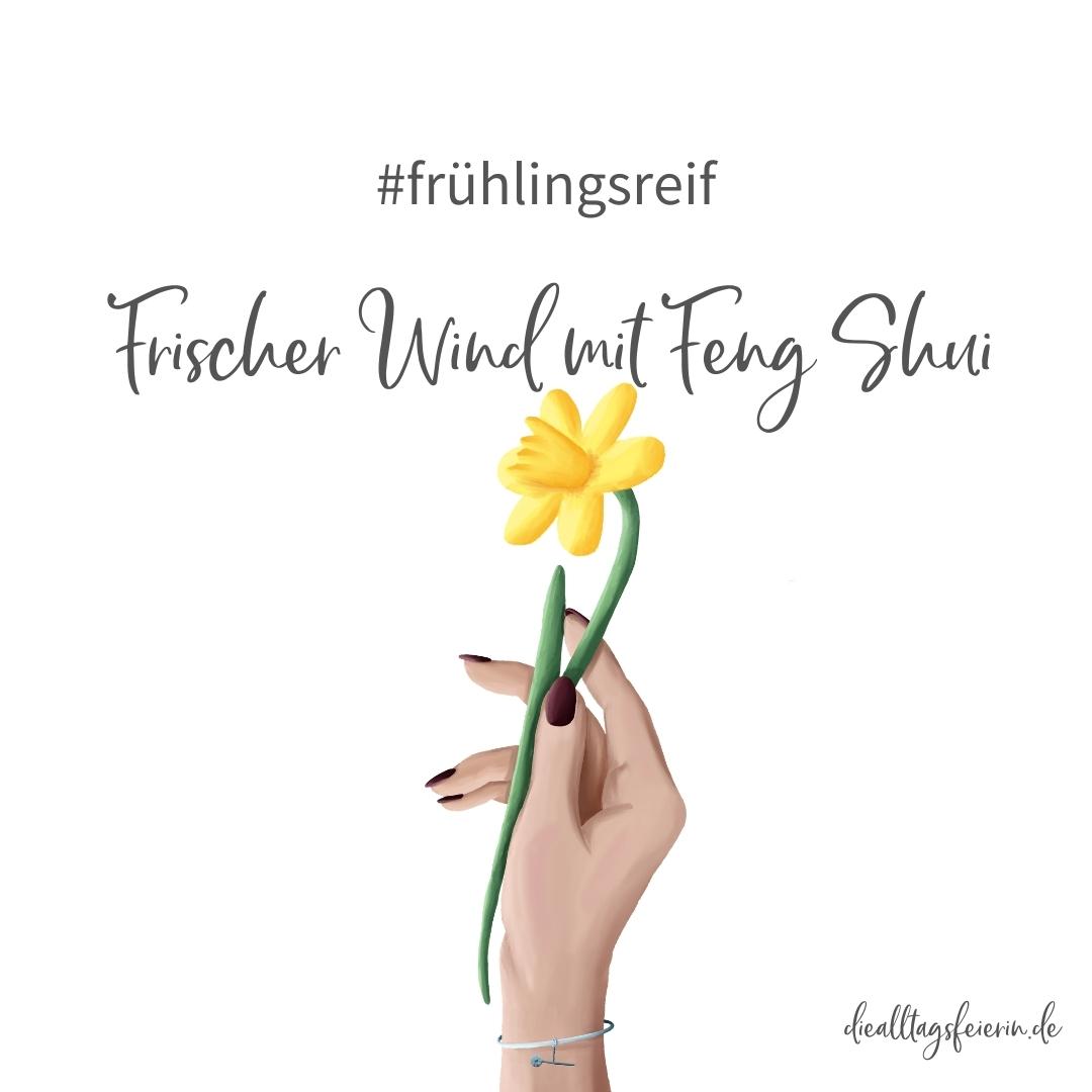 Feng Shui, frühlingsreifer Frühjahrsputz mit Feng Shui. Artikel von Evelyn evelyn-schmitz.de