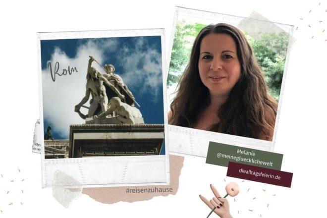 Melanie von meinegluecklichewelt.de, mit einem Tag in Rom. #reisenzuhause